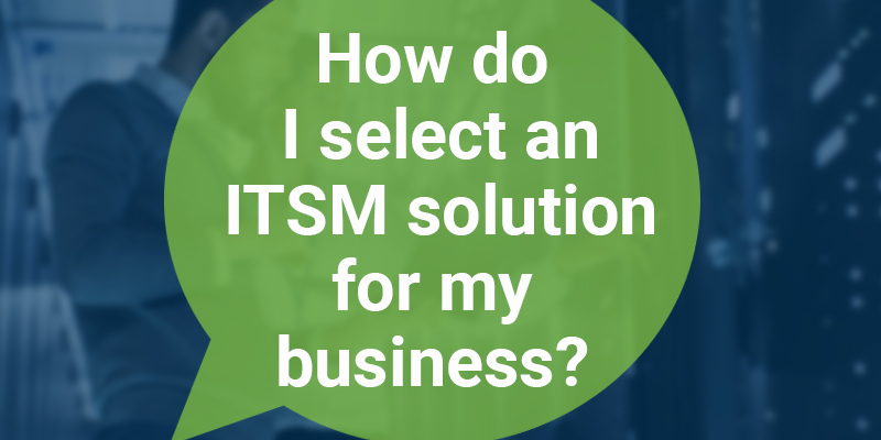 select an ITSM Solution